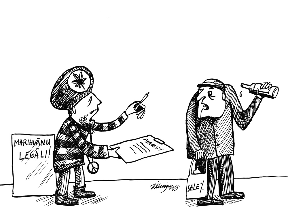 25-03-2015 — Hei, draugs, paraksties par marihuānas dekriminalizāciju, un ievērojami samazināsies to cilvēku skaits, kuri pārmērīgi lieto alkoholu!