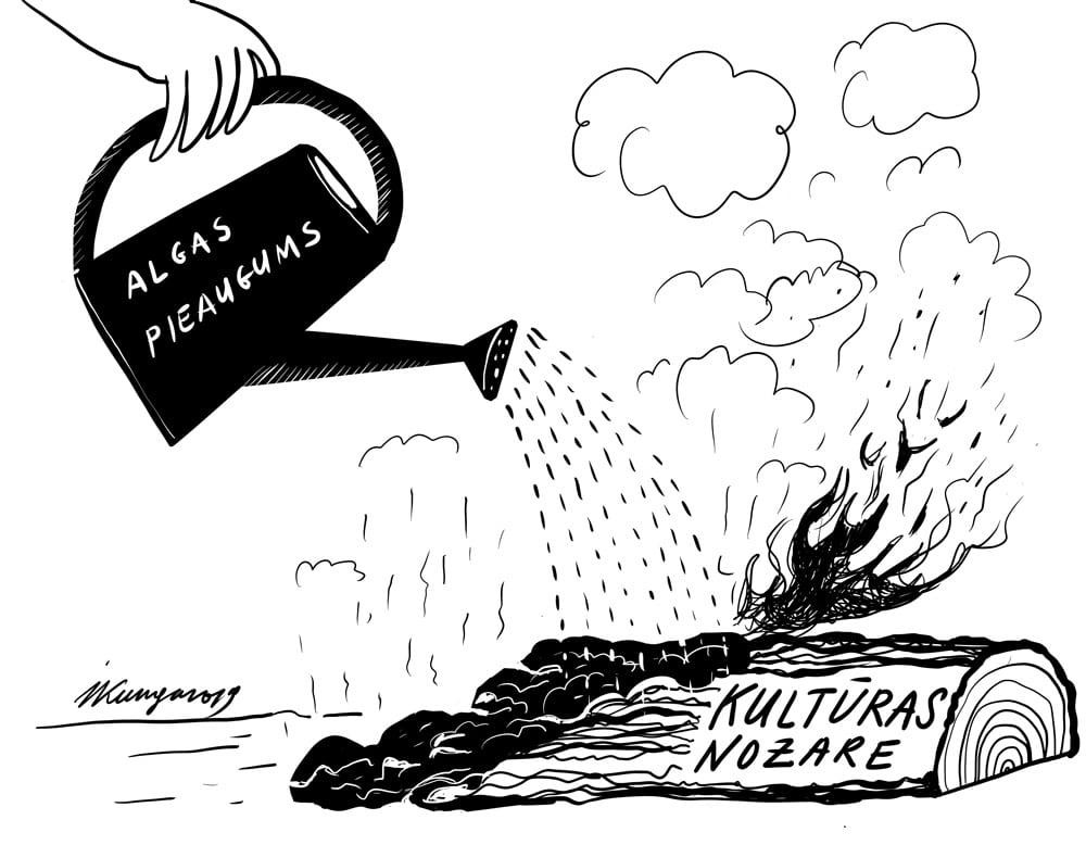 Karikatura_23-09-2019-Algas paaugstināšana kultūras nozarē ir tikai ugunsgrēka dzēšana.